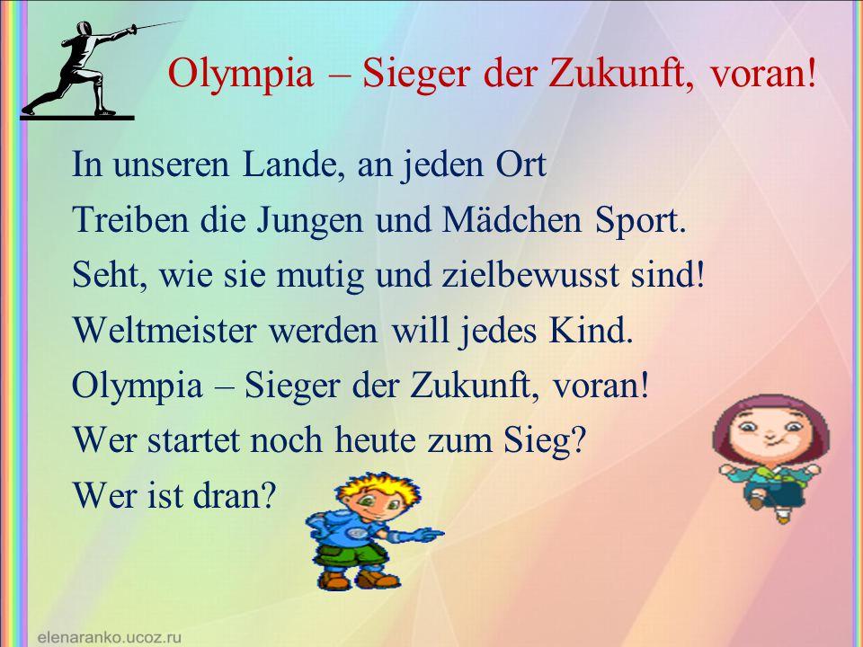 Olympia – Sieger der Zukunft, voran! In unseren Lande, an jeden Ort Treiben die Jungen und Mädchen Sport. Seht, wie sie mutig und zielbewusst sind! We