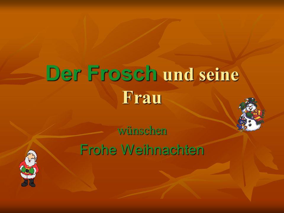 Der Frosch und seine Frau wünschen Frohe Weihnachten