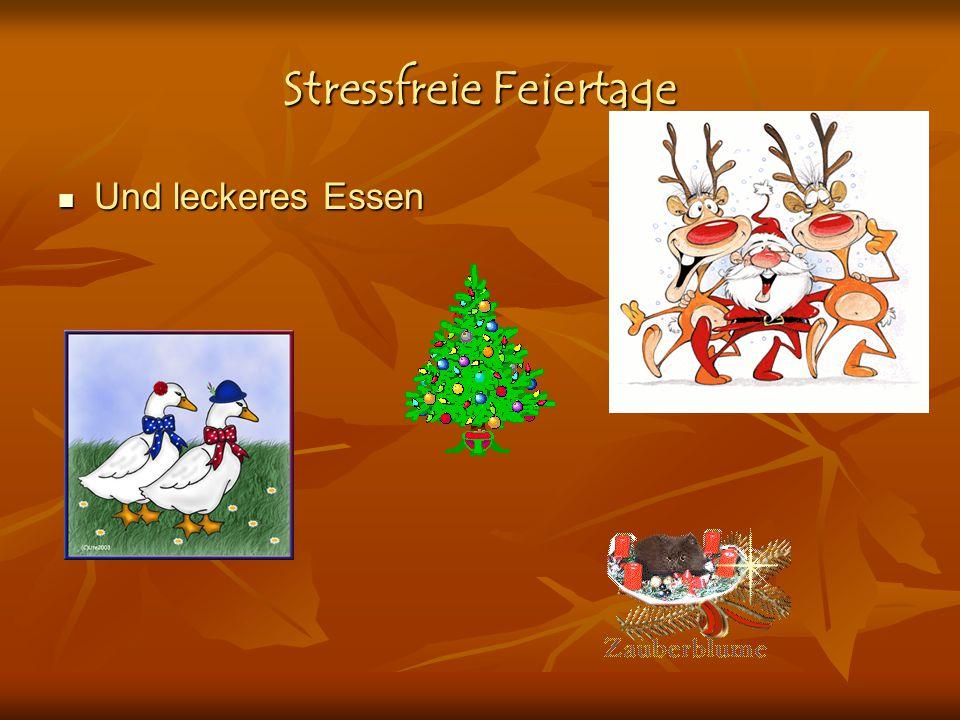Stressfreie Feiertage Und leckeres Essen