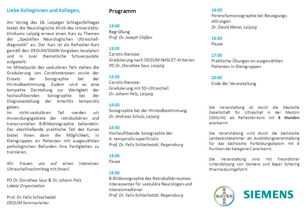 Referenten Liebe Kolleginnen und Kollegen, Am Vortag des 18. Leipziger Schlaganfalltages bietet die Neurologische Klinik des Universitäts- klinikums L