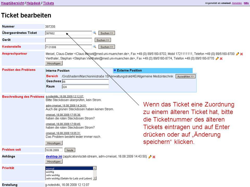 """Wenn das Ticket eine Zuordnung zu einem älteren Ticket hat, bitte die Ticketnummer des älteren Tickets eintragen und auf Enter drücken oder auf """"Änderung speichern klicken."""