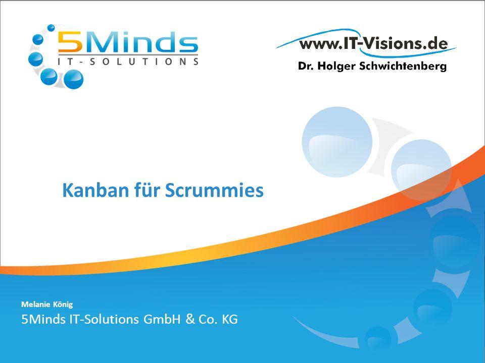 Melanie König 5Minds IT-Solutions GmbH & Co. KG Kanban für Scrummies