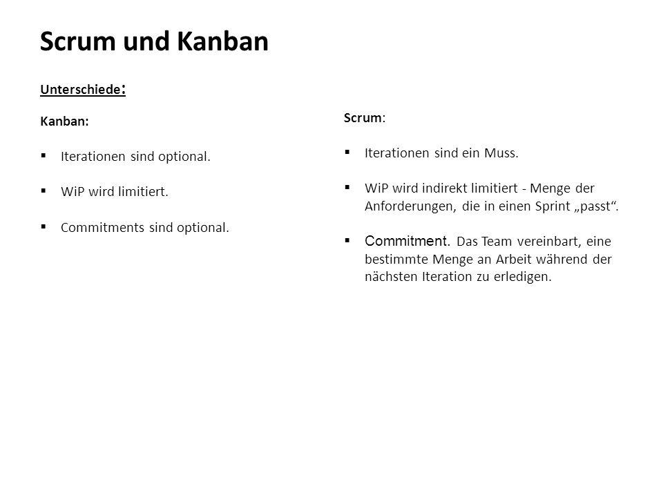 """Scrum und Kanban Unterschiede : Scrum:  Iterationen sind ein Muss.  WiP wird indirekt limitiert - Menge der Anforderungen, die in einen Sprint """"pass"""