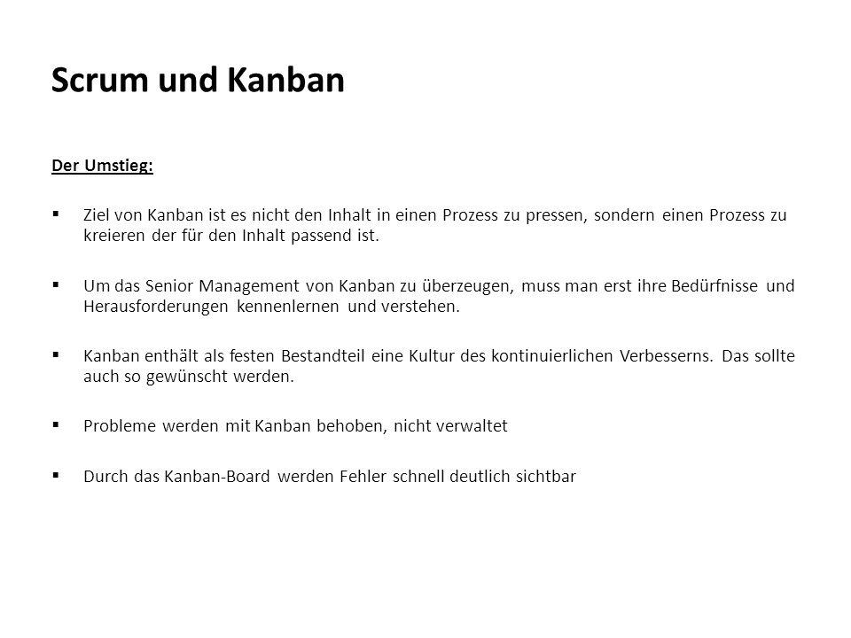 Scrum und Kanban Der Umstieg:  Ziel von Kanban ist es nicht den Inhalt in einen Prozess zu pressen, sondern einen Prozess zu kreieren der für den Inh