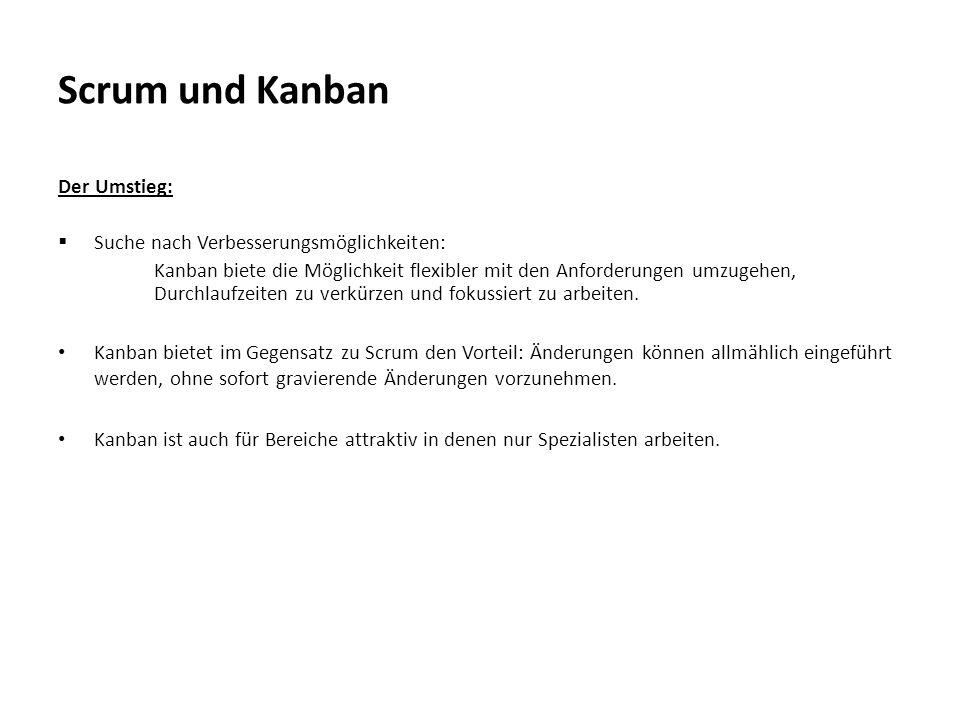 Scrum und Kanban Der Umstieg:  Suche nach Verbesserungsmöglichkeiten: Kanban biete die Möglichkeit flexibler mit den Anforderungen umzugehen, Durchla