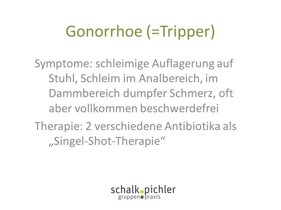 Symptome: schleimige Auflagerung auf Stuhl, Schleim im Analbereich, im Dammbereich dumpfer Schmerz, oft aber vollkommen beschwerdefrei Therapie: 2 ver