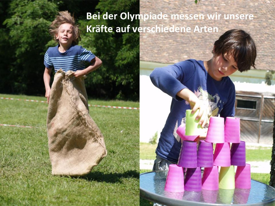 Bei der Olympiade messen wir unsere Kräfte auf verschiedene Arten