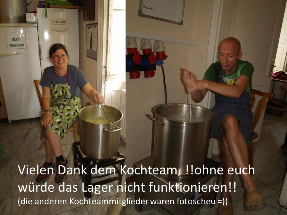 Vielen Dank dem Kochteam, !!ohne euch würde das Lager nicht funktionieren!! (die anderen Kochteammitglieder waren fotoscheu =))