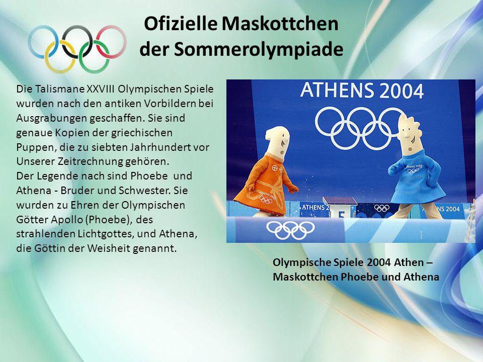Ofizielle Maskottchen der Sommerolympiade Die Talismane XXVIII Olympischen Spiele wurden nach den antiken Vorbildern bei Ausgrabungen geschaffen. Sie