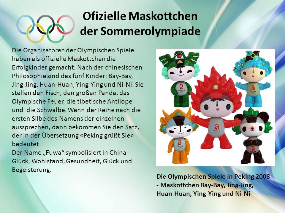 Ofizielle Maskottchen der Sommerolympiade Die Organisatoren der Olympischen Spiele haben als offizielle Maskottchen die Erfolgkinder gemacht. Nach der
