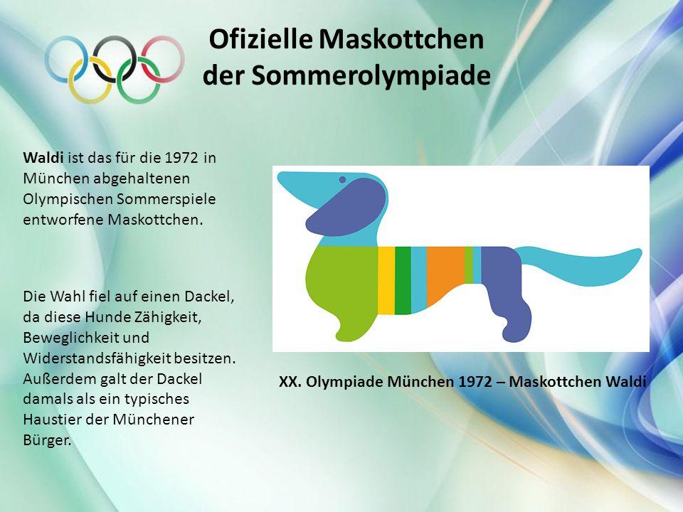 Ofizielle Maskottchen der Sommerolympiade Waldi ist das für die 1972 in München abgehaltenen Olympischen Sommerspiele entworfene Maskottchen. Die Wahl
