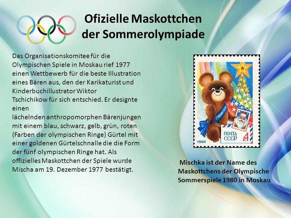 Ofizielle Maskottchen der Sommerolympiade Das Organisationskomitee für die Olympischen Spiele in Moskau rief 1977 einen Wettbewerb für die beste Illus