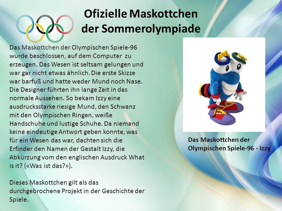 Ofizielle Maskottchen der Sommerolympiade Das Maskottchen der Olympischen Spiele-96 wurde beschlossen, auf dem Computer zu erzeugen. Das Wesen ist sel