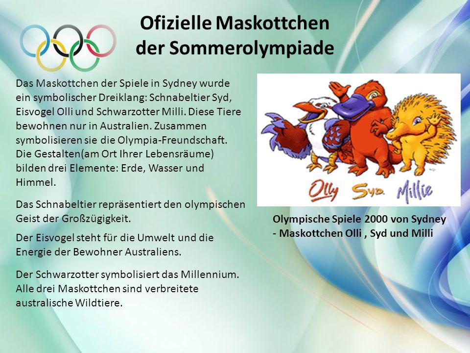 Ofizielle Maskottchen der Sommerolympiade Das Schnabeltier repräsentiert den olympischen Geist der Großzügigkeit. Der Eisvogel steht für die Umwelt un