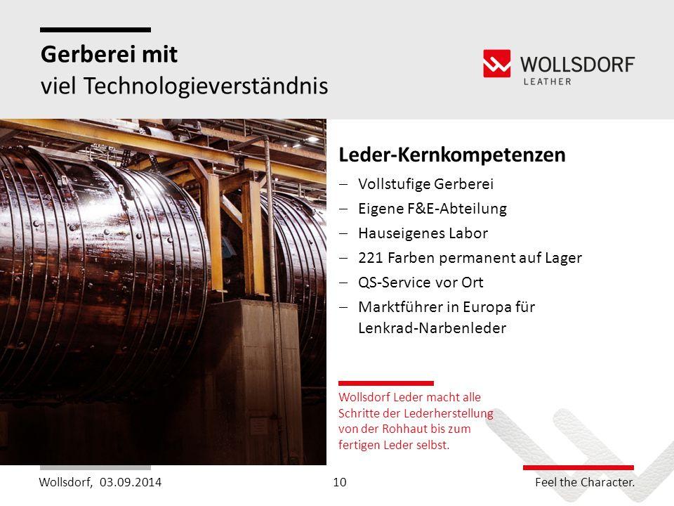 Wollsdorf,Feel the Character. Gerberei mit viel Technologieverständnis Wollsdorf Leder macht alle Schritte der Lederherstellung von der Rohhaut bis zu