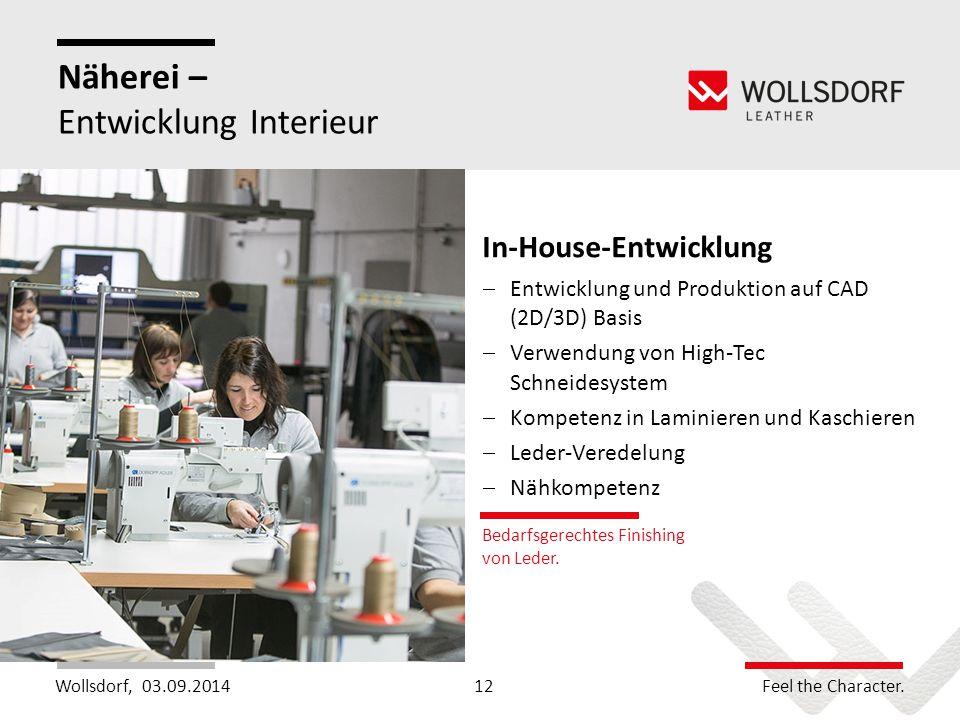 Wollsdorf,Feel the Character. Näherei – Entwicklung Interieur Bedarfsgerechtes Finishing von Leder. 03.09.201412 In-House-Entwicklung  Entwicklung un