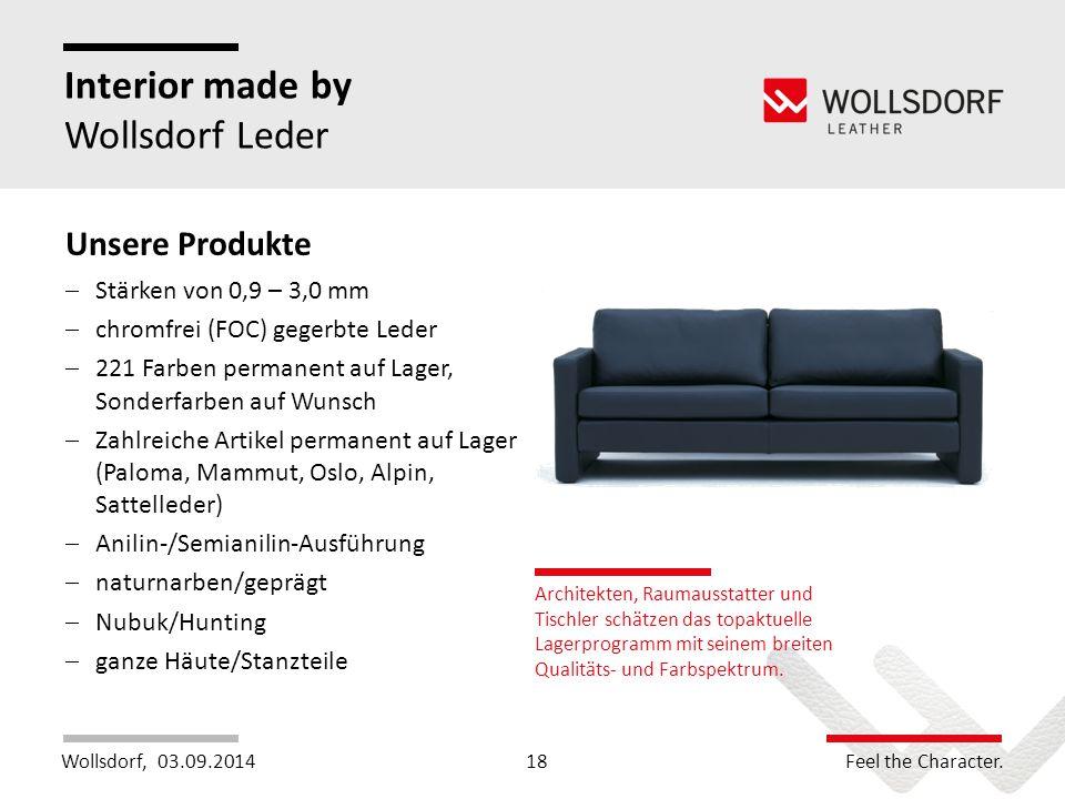 Wollsdorf,Feel the Character. Interior made by Wollsdorf Leder Unsere Produkte  Stärken von 0,9 – 3,0 mm  chromfrei (FOC) gegerbte Leder  221 Farbe