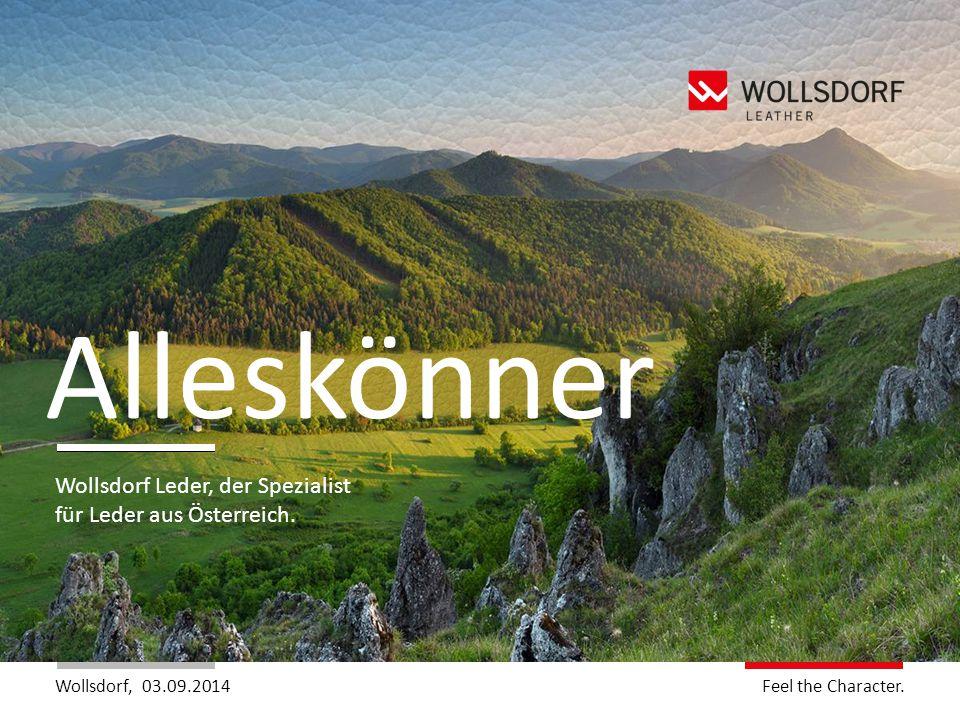 Wollsdorf,Feel the Charakter. Feel the Character. 03.09.2014 Wollsdorf Leder, der Spezialist für Leder aus Österreich. Alleskönner