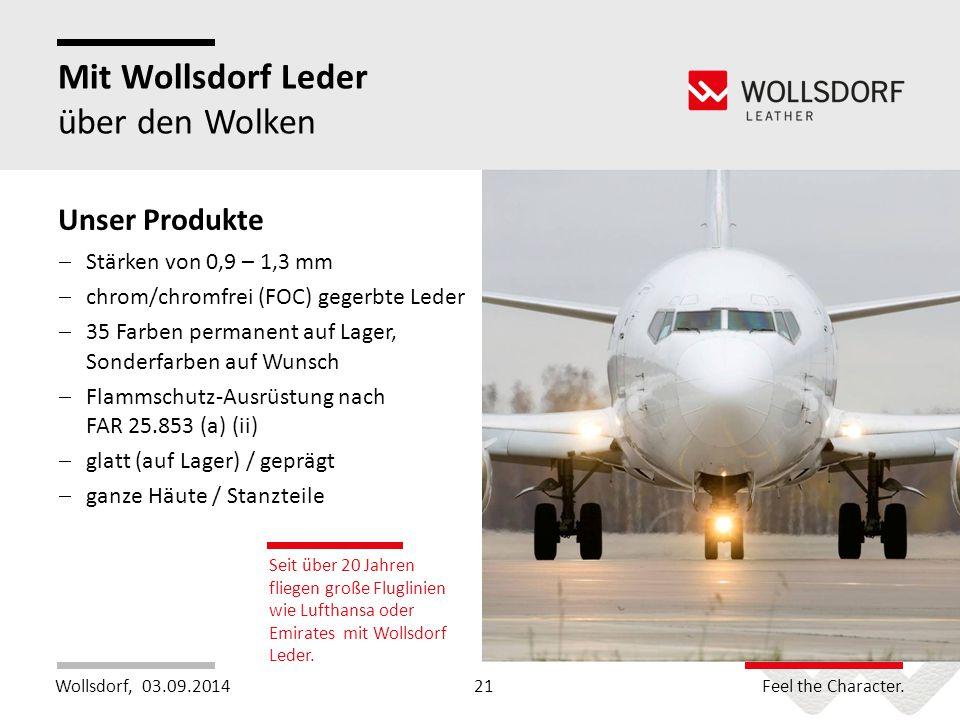 Wollsdorf,Feel the Character. Mit Wollsdorf Leder über den Wolken 03.09.201421 Seit über 20 Jahren fliegen große Fluglinien wie Lufthansa oder Emirate