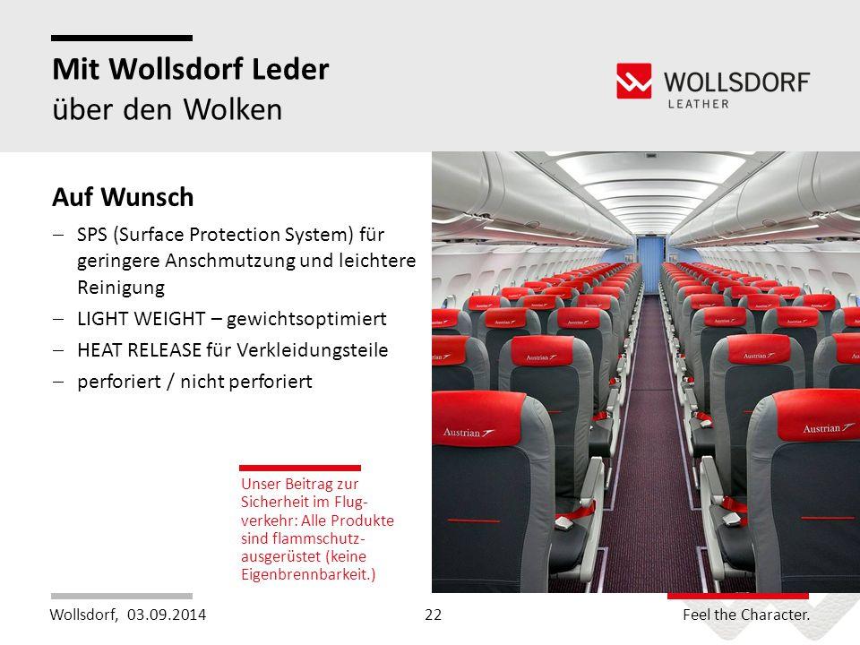 Wollsdorf,Feel the Character. Mit Wollsdorf Leder über den Wolken 03.09.201422 Auf Wunsch  SPS (Surface Protection System) für geringere Anschmutzung