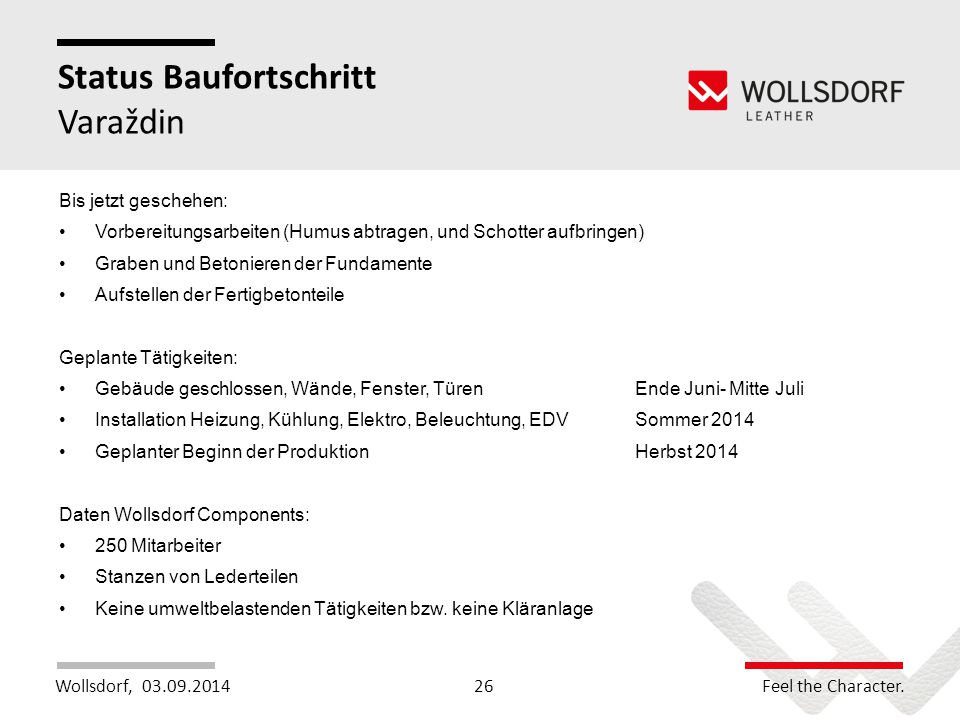 Wollsdorf,Feel the Character. Status Baufortschritt Varaždin 03.09.201426 Bis jetzt geschehen: Vorbereitungsarbeiten (Humus abtragen, und Schotter auf