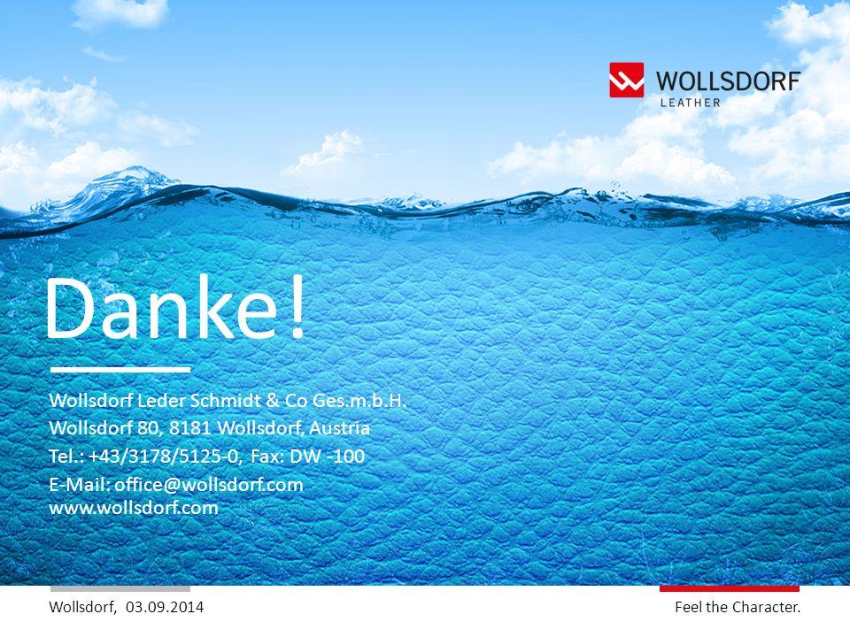 Wollsdorf,Feel the Charakter. Feel the Character. 03.09.2014 Danke! Wollsdorf Leder Schmidt & Co Ges.m.b.H. Wollsdorf 80, 8181 Wollsdorf, Austria Tel.