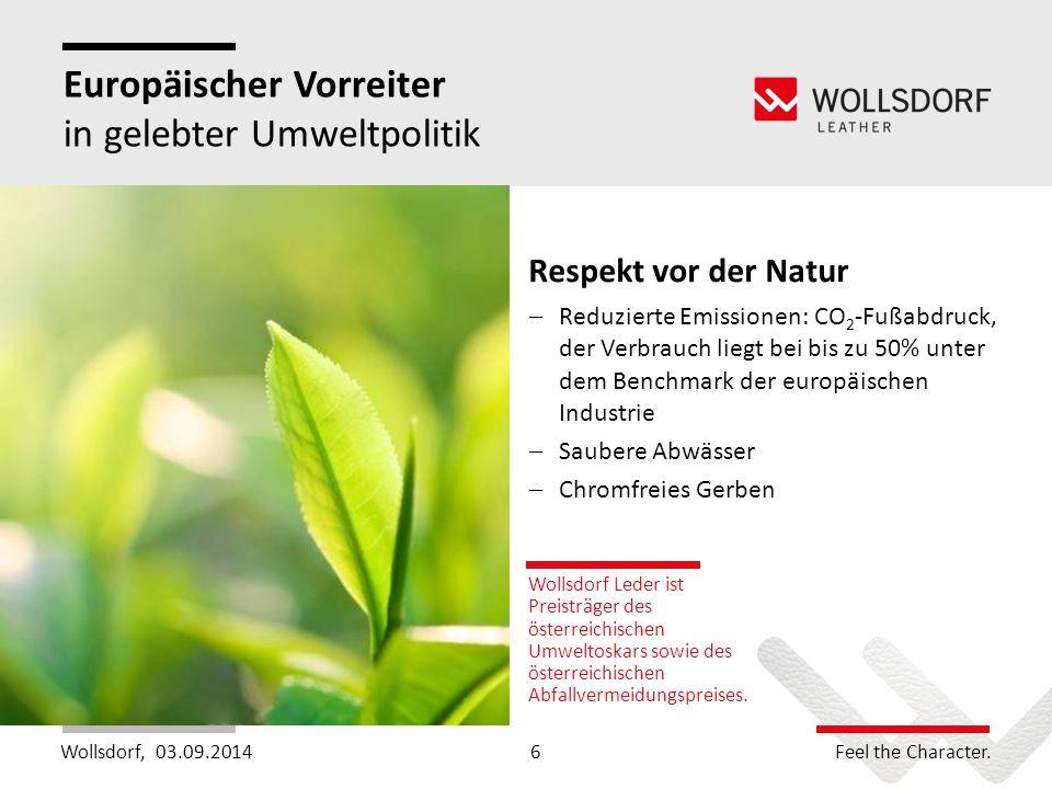 Wollsdorf,Feel the Character. Europäischer Vorreiter in gelebter Umweltpolitik Wollsdorf Leder ist Preisträger des österreichischen Umweltoskars sowie
