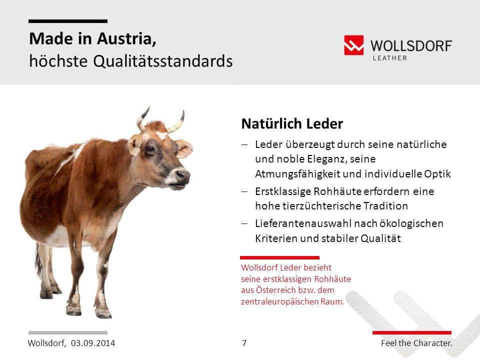 Wollsdorf,Feel the Character. Made in Austria, höchste Qualitätsstandards Wollsdorf Leder bezieht seine erstklassigen Rohhäute aus Österreich bzw. dem
