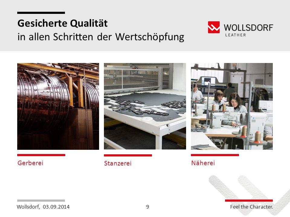 Wollsdorf,Feel the Character. Gesicherte Qualität in allen Schritten der Wertschöpfung 03.09.2014 Gerberei Stanzerei Näherei 9