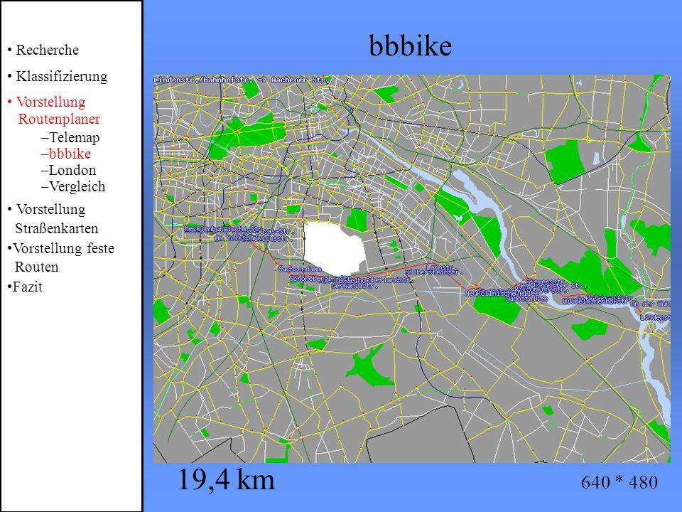 bbbike Recherche Klassifizierung Vorstellung Routenplaner –Telemap –bbbike –London –Vergleich Vorstellung Straßenkarten Vorstellung feste Routen Fazit 19,4 km 640 * 480