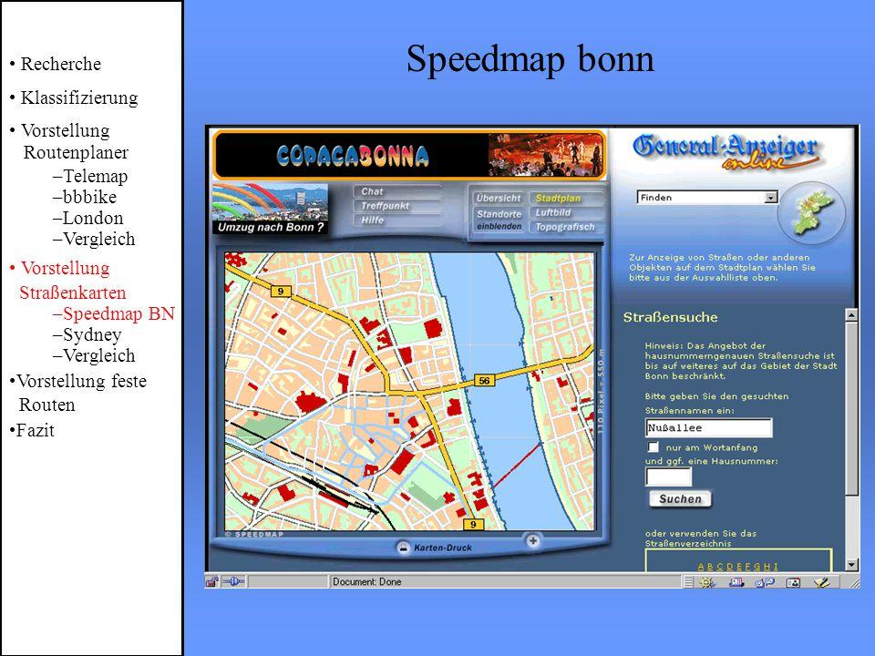 Speedmap bonn Recherche Klassifizierung Vorstellung Routenplaner –Telemap –bbbike –London –Vergleich Vorstellung Straßenkarten –Speedmap BN –Sydney –Vergleich Vorstellung feste Routen Fazit