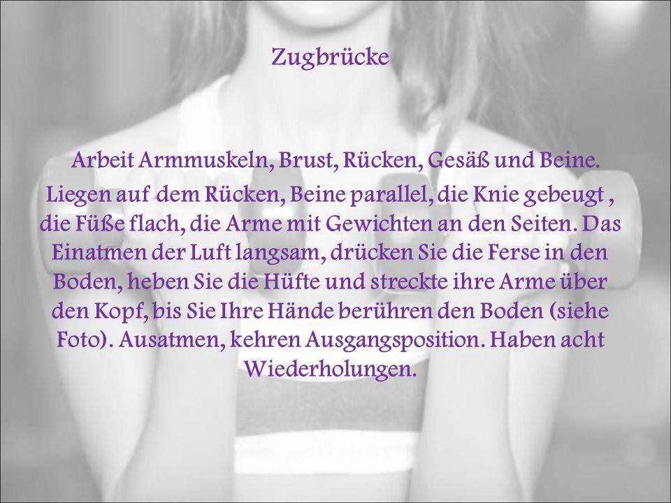 Zugbrücke Arbeit Armmuskeln, Brust, Rücken, Gesäß und Beine.