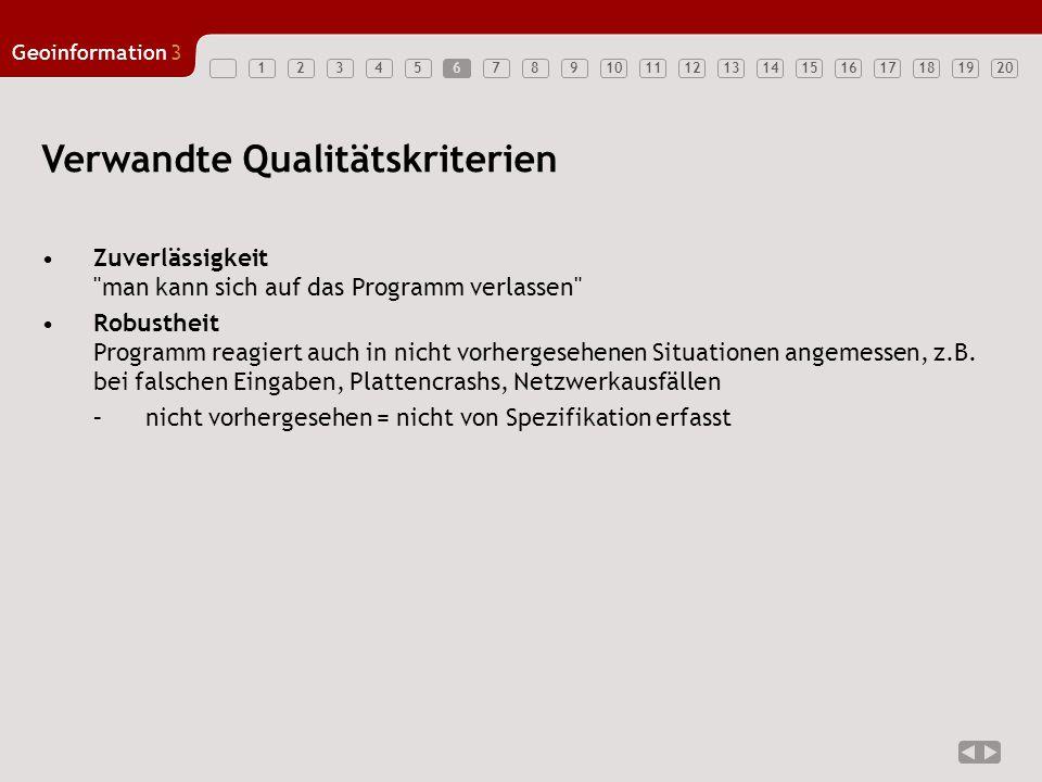 1234567891011121314151617181920 Geoinformation3 6 Verwandte Qualitätskriterien Zuverlässigkeit