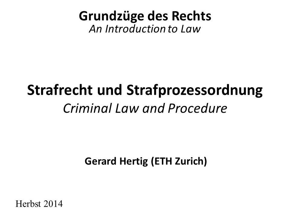 Inhaltsverzeichnis Course Outline 1.Strafbare Handlungen 2.Strafbarkeit und Bemessung der Strafe 3.Verfahrensgrundsätze 14.05.2014G.