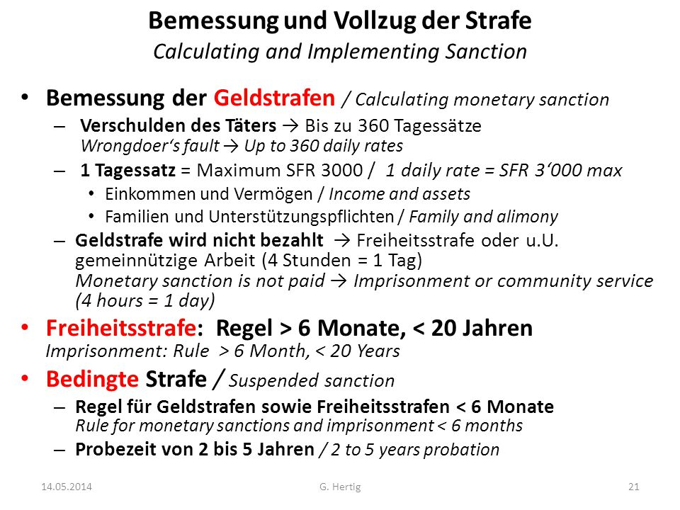 Bemessung und Vollzug der Strafe Calculating and Implementing Sanction Bemessung der Geldstrafen / Calculating monetary sanction – Verschulden des Tät