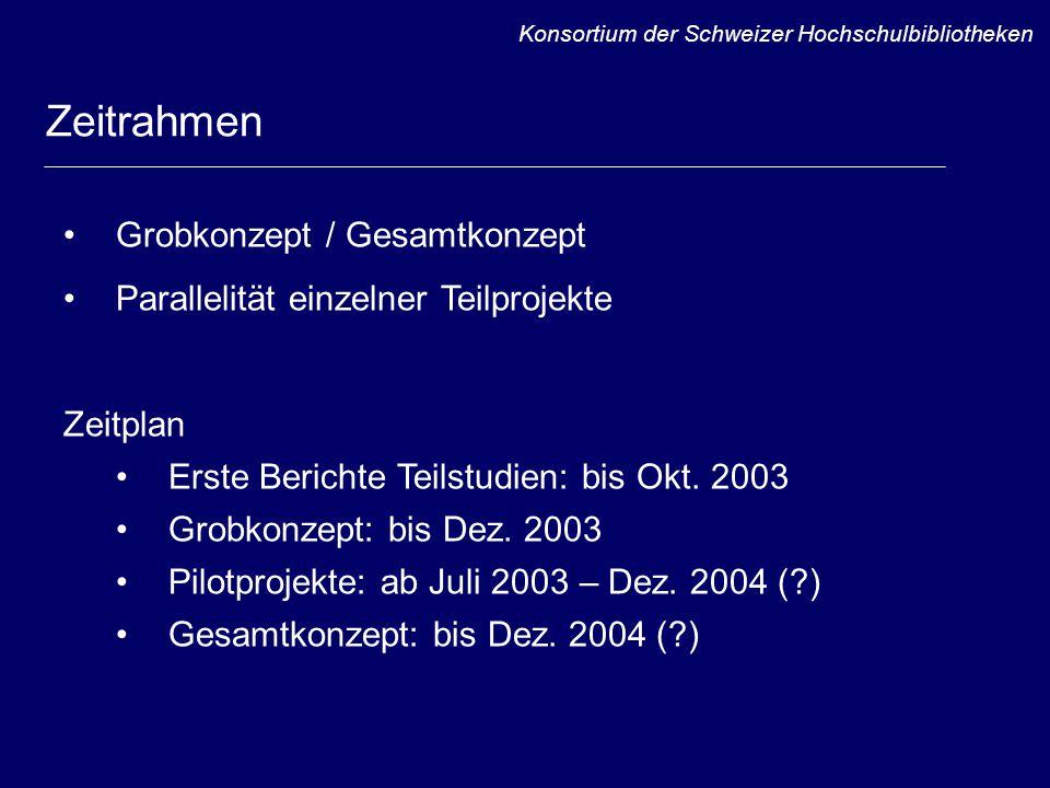 Zeitrahmen Grobkonzept / Gesamtkonzept Parallelität einzelner Teilprojekte Zeitplan Erste Berichte Teilstudien: bis Okt.