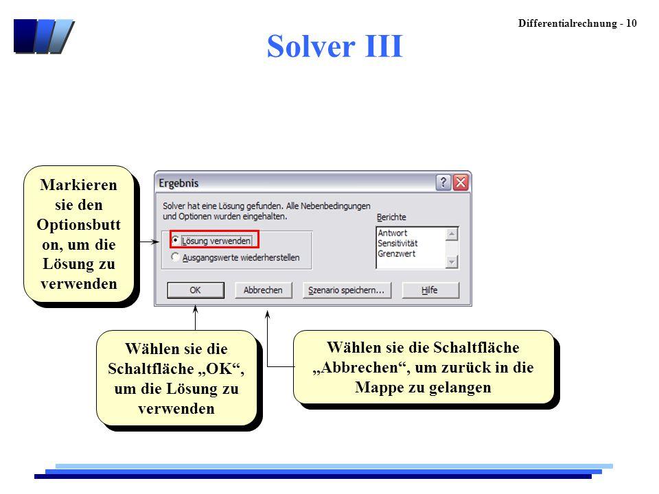 """Differentialrechnung - 10 Wählen sie die Schaltfläche """"OK"""", um die Lösung zu verwenden Solver III Markieren sie den Optionsbutt on, um die Lösung zu v"""
