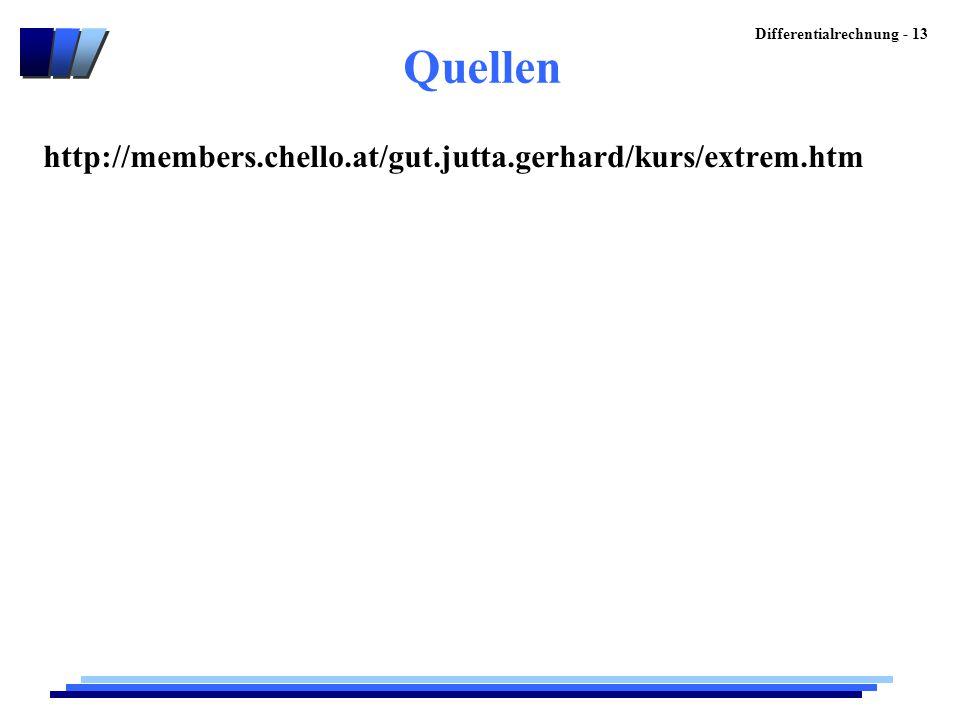 Differentialrechnung - 13 Quellen http://members.chello.at/gut.jutta.gerhard/kurs/extrem.htm