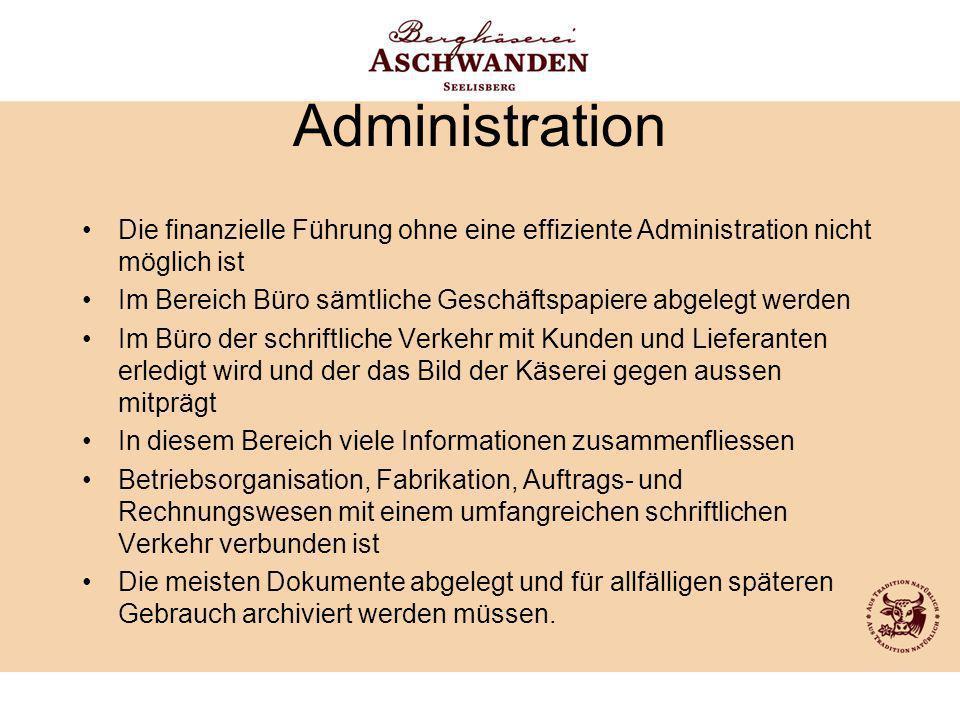 Administration Die finanzielle Führung ohne eine effiziente Administration nicht möglich ist Im Bereich Büro sämtliche Geschäftspapiere abgelegt werde