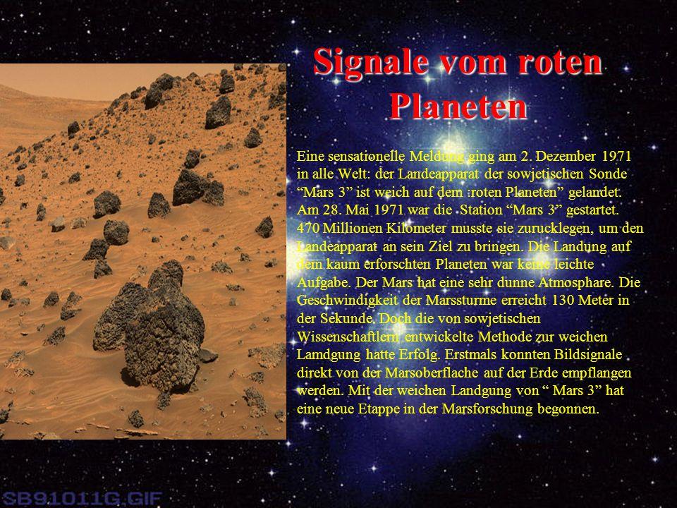 """Signale vom roten Planeten Eine sensationelle Meldung ging am 2. Dezember 1971 in alle Welt: der Landeapparat der sowjetischen Sonde """"Mars 3"""" ist weic"""