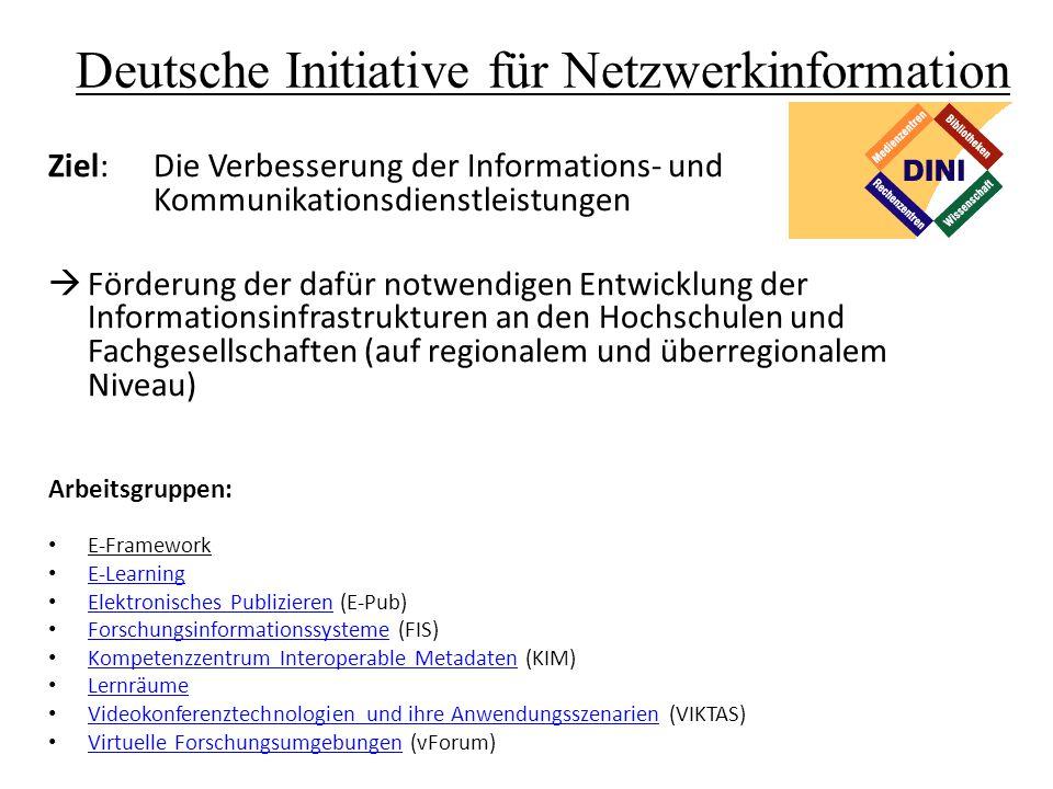 Deutsche Initiative für Netzwerkinformation Ziel:Die Verbesserung der Informations- und Kommunikationsdienstleistungen  Förderung der dafür notwendig