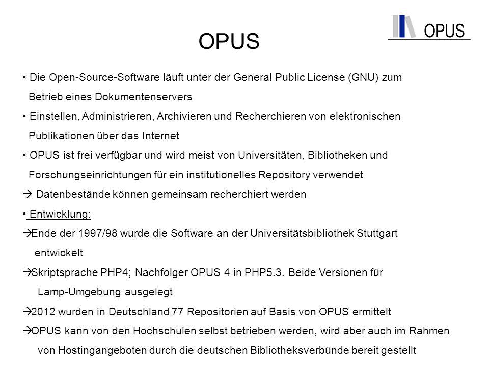 OPUS Die Open-Source-Software läuft unter der General Public License (GNU) zum Betrieb eines Dokumentenservers Einstellen, Administrieren, Archivieren