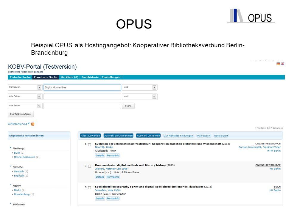 OPUS Beispiel OPUS als Hostingangebot: Kooperativer Bibliotheksverbund Berlin- Brandenburg