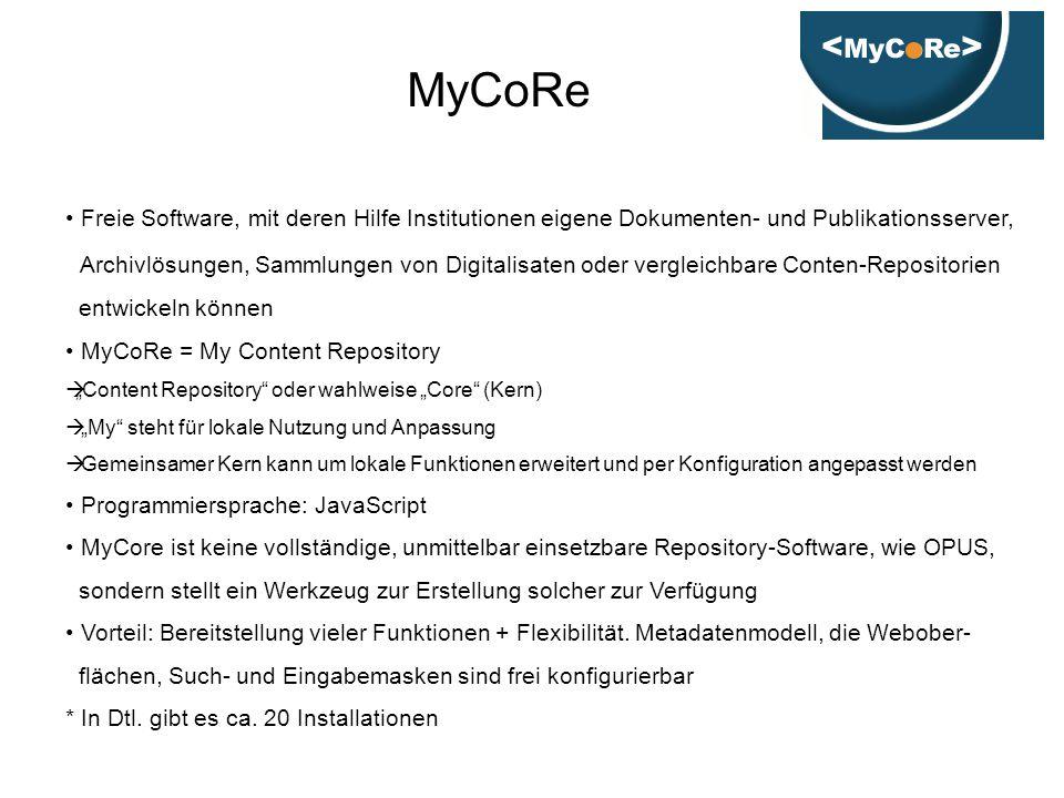 MyCoRe Freie Software, mit deren Hilfe Institutionen eigene Dokumenten- und Publikationsserver, Archivlösungen, Sammlungen von Digitalisaten oder verg