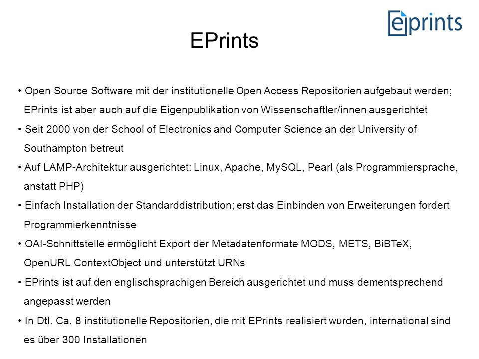 EPrints Open Source Software mit der institutionelle Open Access Repositorien aufgebaut werden; EPrints ist aber auch auf die Eigenpublikation von Wis