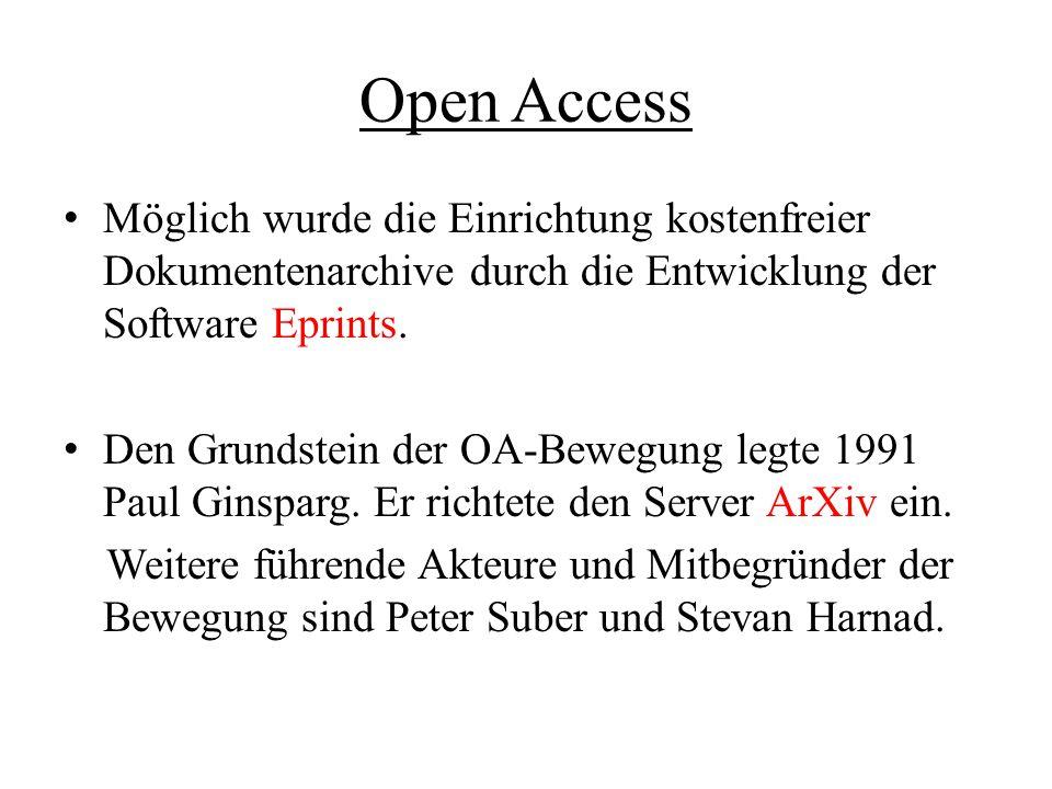 Open Access Möglich wurde die Einrichtung kostenfreier Dokumentenarchive durch die Entwicklung der Software Eprints. Den Grundstein der OA-Bewegung le