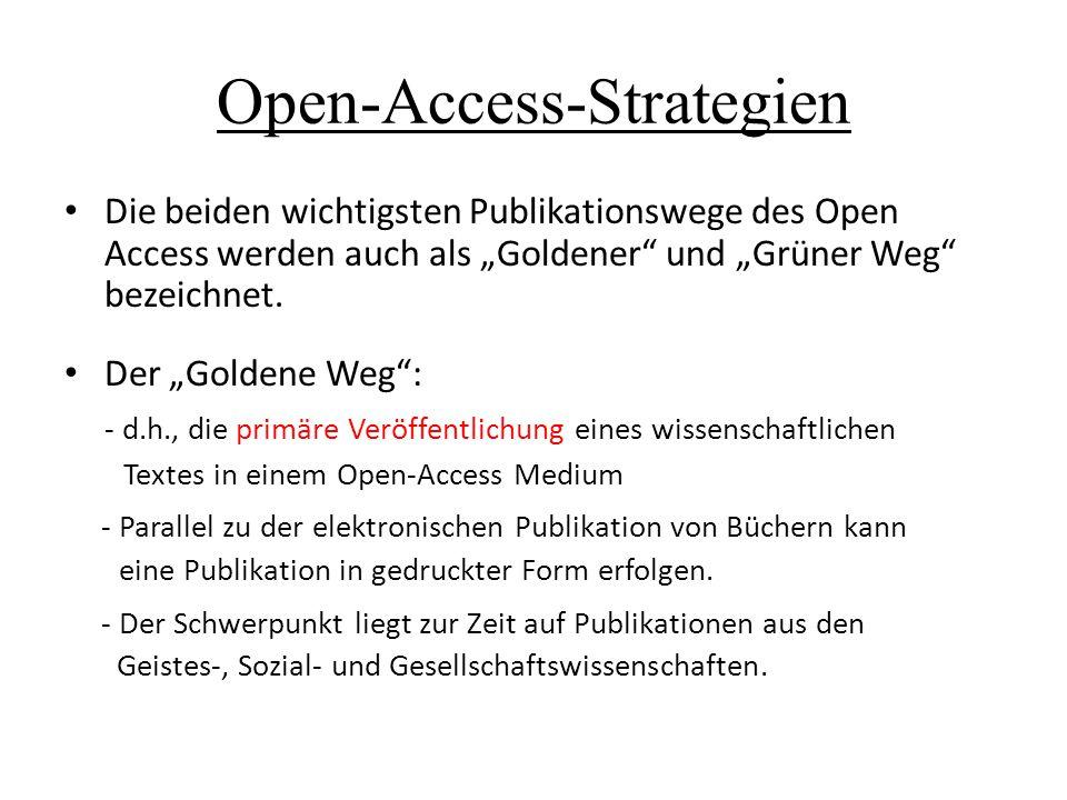 """Open-Access-Strategien Die beiden wichtigsten Publikationswege des Open Access werden auch als """"Goldener"""" und """"Grüner Weg"""" bezeichnet. Der """"Goldene We"""