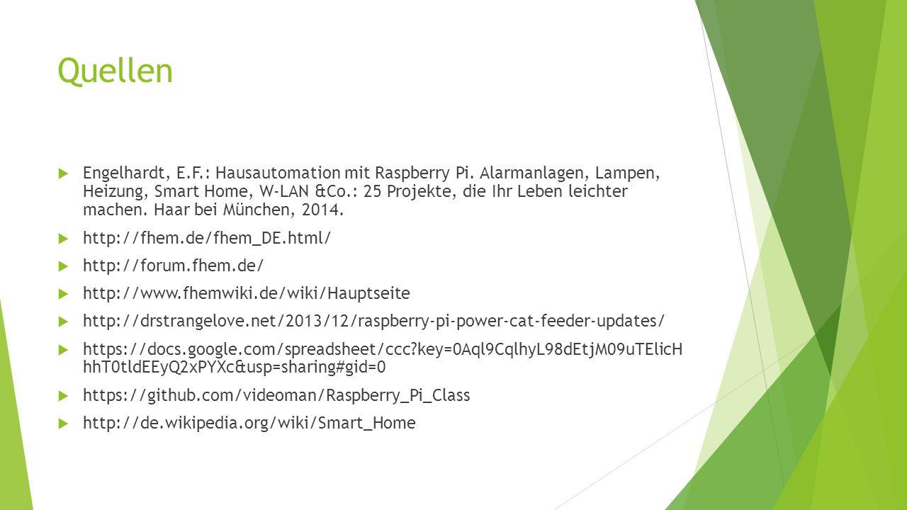 Quellen  Engelhardt, E.F.: Hausautomation mit Raspberry Pi.