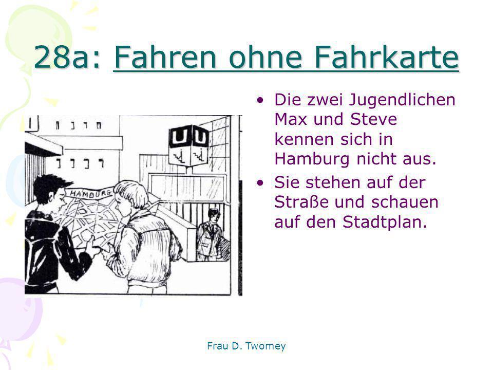 28a: Fahren ohne Fahrkarte Die zwei Jugendlichen Max und Steve kennen sich in Hamburg nicht aus. Sie stehen auf der Straße und schauen auf den Stadtpl