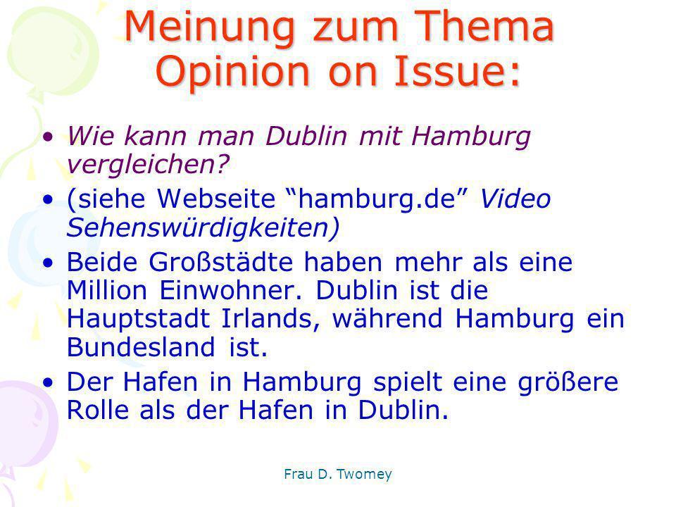 """Meinung zum Thema Opinion on Issue: Wie kann man Dublin mit Hamburg vergleichen? (siehe Webseite """"hamburg.de"""" Video Sehenswürdigkeiten) Beide Großstäd"""